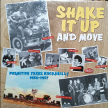 LP / VA ✦✦ SHAKE IT UP AND MOVE ✦✦ Primitive Texas Rockabilly (1956-1957)